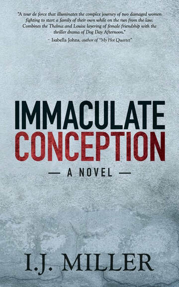 IJ MILLER Short Stories Novels Screenplays - IMMACULATE CONCEPTION